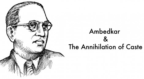 Ambedkar & The Annihilation of Caste