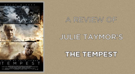A Review of Julie Taymor's The Tempest